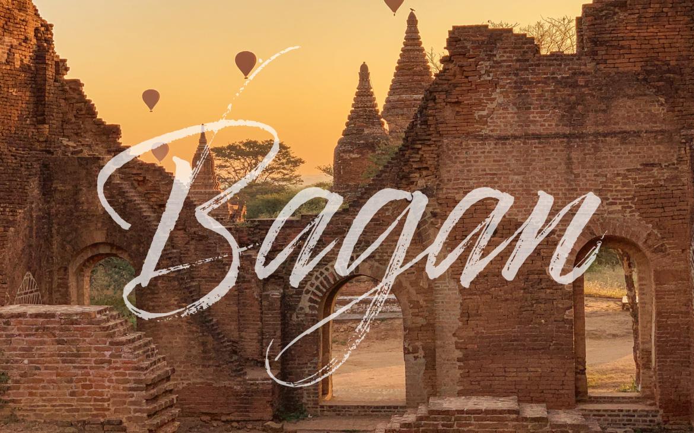 Visiter Bagan, le récit d'une incroyable aventure