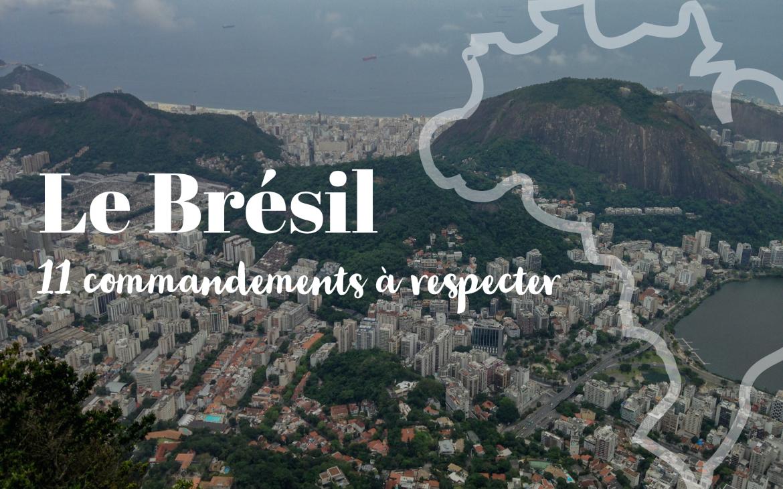 Voyage au Brésil, les 11 commandements à réaliser